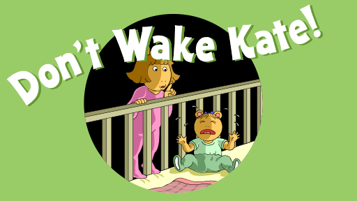 Don't Wake Kate