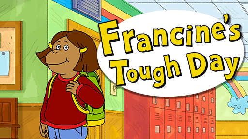 Francine's Tough Day