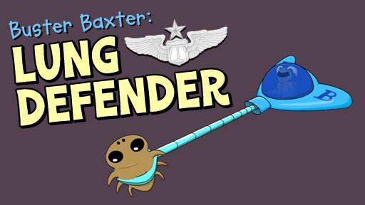Buster Baxter, Lung Defender