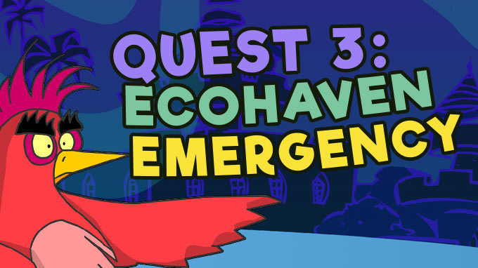Quest 3: EcoHaven Emergency