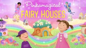 Pinkalicious Fairy House