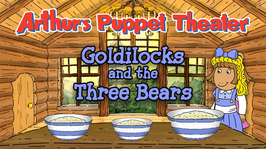 Arthur's Puppet Theater: Goldilocks