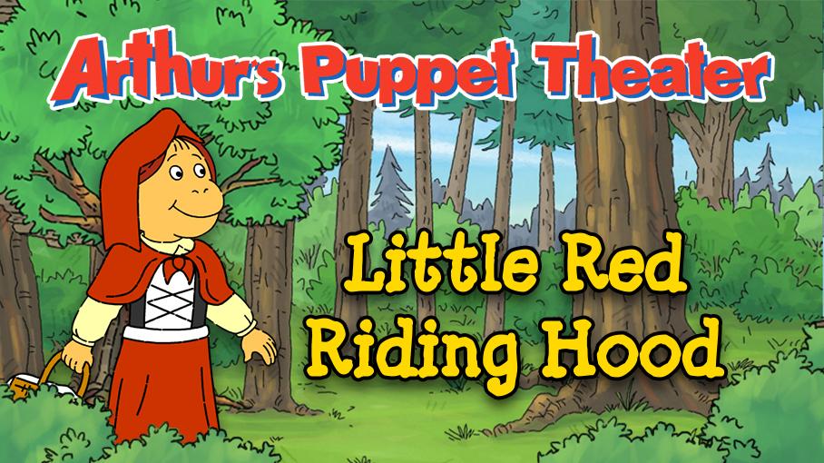 Arthur's Puppet Theater: Little Red Riding Hood