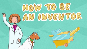 How to be an Inventor