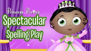 Princess Presto's Spectacular Spelling Play