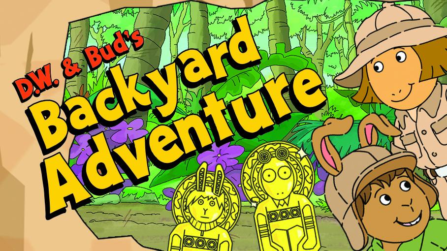 D.W. & Bud's Backyard Adventure