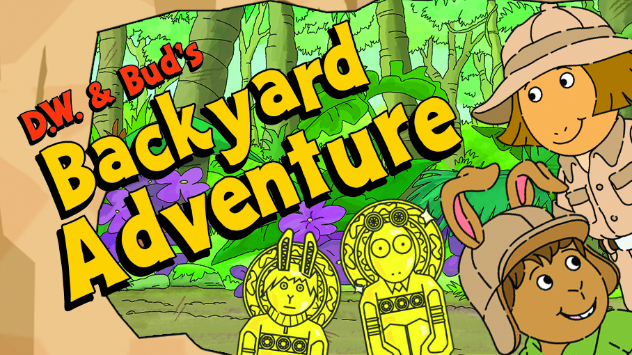 D.W. & Bud's Backyard Adventure