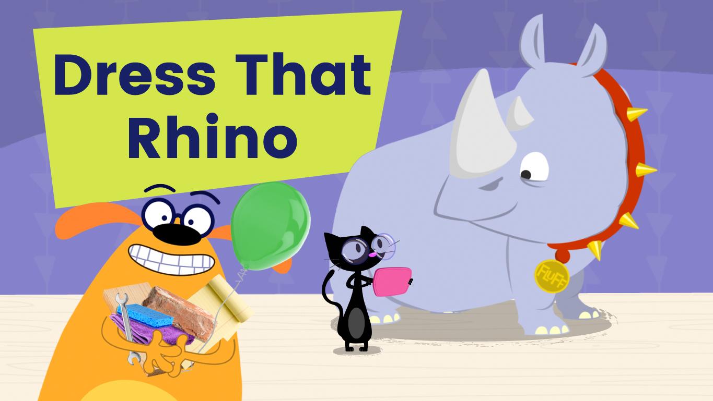 Dress That Rhino.