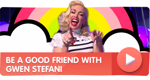 Be a Good Friend, Gwen Stefani