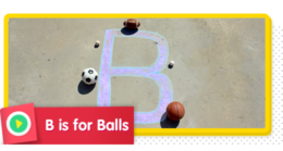 B is for Balls