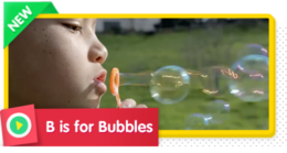 B is for Bubble