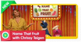 Name that fruit with Chrissy Teigen