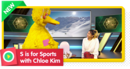 S is for Sports with Chloe Kim