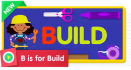 B is for Build