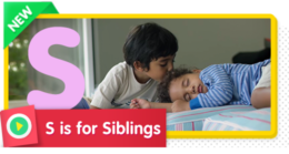 S is for Siblings