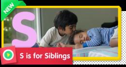 S is for Siblings