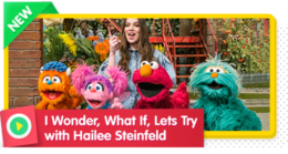 Hailee Steinfeld visits Sesame Street to perform the I wonder, what if, lets try song.