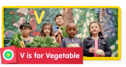 V is for Vegetable. Veggies are extra yummy!