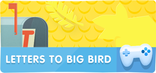 Letters to Big Bird